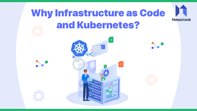 Why Infrastructure as Code and Kubernetes?